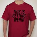 Handmade: This Is Getting Weird Shirt